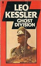 Ghost Division by Leo Kessler