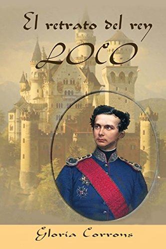 Luis Ii. El Rey Loco De Baviera