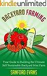 Backyard Farming: Your Guide to Build...