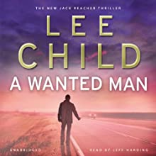 A Wanted Man: Jack Reacher 17 Audiobook by Lee Child Narrated by Jeff Harding
