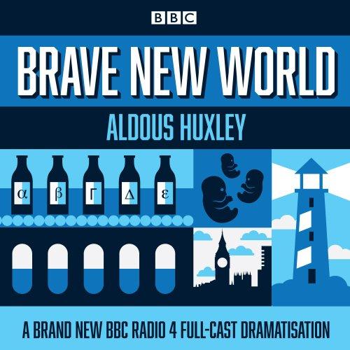 brave-new-world-a-bbc-radio-4-full-cast-dramatisation