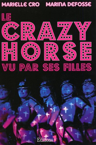 Le Crazy horse vu par ses filles (Editions 1 - Documents/Actualité)