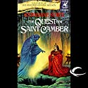 The Quest for Saint Camber: The Histories of King Kelson, Book 3 Audiobook by Katherine Kurtz Narrated by Nick Sullivan