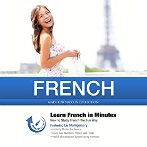 French in Minutes: How to Study French the Fun Way | [Liv Montgomery, Made for Success]
