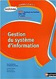 Gestion du système d'information BTS Assistant de Gestion PME-PMI 1re Année : A5.3-A7.1