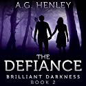 The Defiance: Brilliant Darkness (       UNABRIDGED) by A. G. Henley Narrated by Emily Zeller