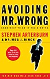 Avoiding Mr. Wrong (and What To Do If You Didn't) (0785266461) by Arterburn, Stephen
