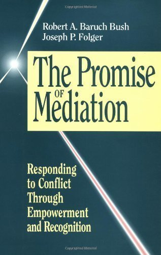 the-promise-of-mediation-responding-to-conflict-through-empowerment-and-recognition-jossey-bass-conf