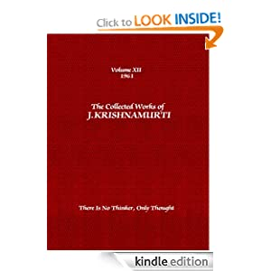 The Collected Works of J. Krishnamurti: 1961: Volume 12: There is No Thinker, Only Thought