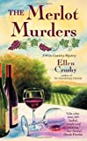 The Merlot Murders ((Wine Country Mysteries, Book 1) [Mass Market Paperback] [2007] Ellen Crosby