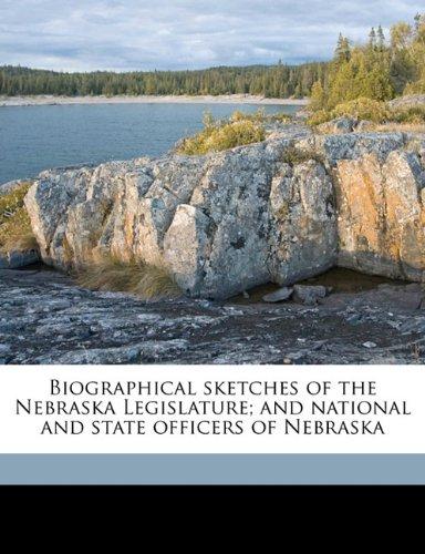 Biographical sketches of the Nebraska Legislature; and national and state officers of Nebraska