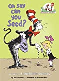Oh Say Can You Seed?: All About Flowering Plants (Cat in the Hat s Learning Library)