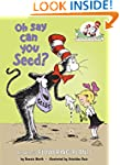 Oh Say Can You Seed?: All About Flowe...