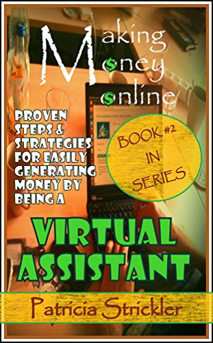 MAKING MONEY ONLINE AS A VIRTUAL ASSISTANT: Proven Steps And Strategies Of Making Money Being An Online Virtual Assistant (MONEY STRATEGIES Book 2) (Business Development Assistant compare prices)