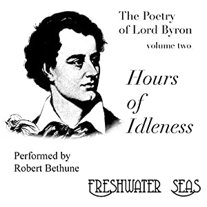 The Poetry of Lord Byron, Volume II: Hours of Idleness Audiobook