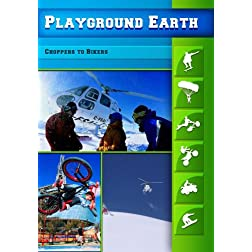 Playground Earth Choppers to Bikers