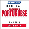 Port (Braz) Phase 2, Unit 11-15: Learn to Speak and Understand Portuguese (Brazilian) with Pimsleur Language Programs  by Pimsleur