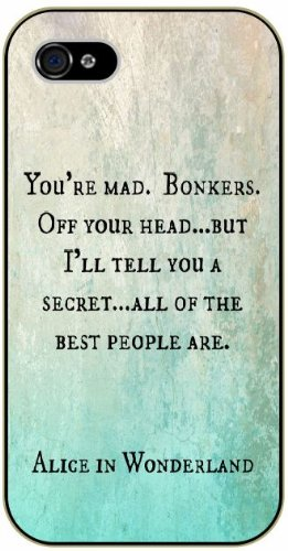 Walt Disney Quotes - You are mad. Bonkers. Off your head.. But I'll tell you a secret.. Alice in Wonderland - iPhone 5 / 5s black plastic case / Inspiration -- $2.99 + $3.98 shipping