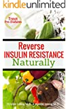 Reverse Insulin Resistance Naturally