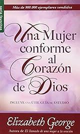 Una Mujer Conforme al Corazon de Dios, edición en español.