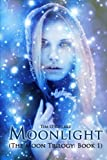 img - for Moonlight: Moon Trilogy Book 1 (The Moom Trilogy) (Volume 1) book / textbook / text book