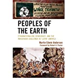 Peoples of the Earth: Ethnonationalism, Democracy, and the Indigenous Challenge in 'Latin' Americaby Martin Edwin Andersen