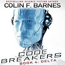 Code Breakers: Delta Audiobook by Colin F. Barnes Narrated by Marc Vietor