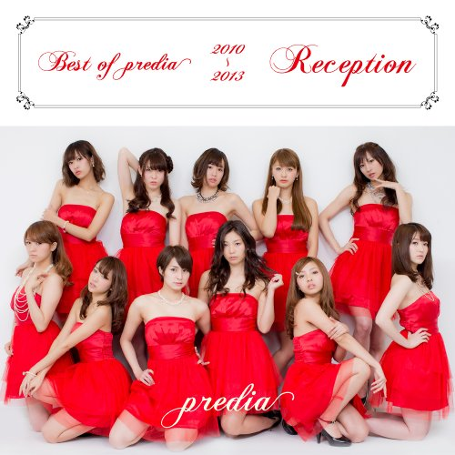Best of predia 2010-2013 ~ Reception ~