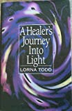img - for A Healer's Journey into Light book / textbook / text book