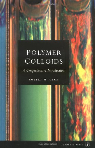 Polymer Colloids: A Comprehensive Introduction (Colloid Science S)