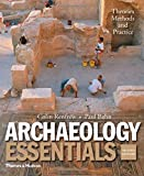 Archaeology Essentials: Theories, Methods, and Practice (Second Edition)