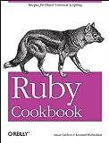 Ruby Cookbook (Cookbooks (O'Reilly))
