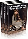 Enhanced Fairy Tales Megapack Vol. 1 (Illustrated. Annotated. 29 versions of Cinderella, 13 versions of Little Red Riding Hood, every Sleeping Beauty + Bonus Content)