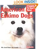 American Eskimo Dogs (Complete Pet Owner's Manual)