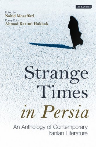 Strange Times In Persia. An Antology of Contemporary Iranian Literature