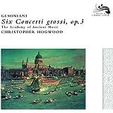 Geminiani: Concerti Grossi Op.3