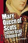 Mary Queen of Scots Got Her Head Chop...