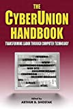 img - for The Cyberunion Handbook: Transforming Labor Through Computer Technology (Issues in Work and Human Resources) book / textbook / text book