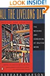 All the Livelong Day: The Meaning and...