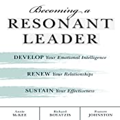 Becoming a Resonant Leader | [Annie McKee, Richard E. Boyatzis, Fran Johnston]