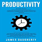 Productivity: 2 Manuscripts - Confidence: An Ex-Spy's Guide, Self-Discipline: An Ex-Spy's Guide Hörbuch von James Daugherty Gesprochen von: Tom Taverna