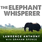 The Elephant Whisperer: My Life with the Herd in the African Wild (       UNABRIDGED) by Lawrence Anthony, Graham Spence Narrated by Simon Vance