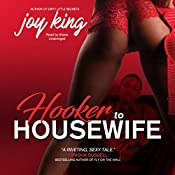 Hooker to Housewife: The Dirty Little Secrets Series, Book 2 | Joy King