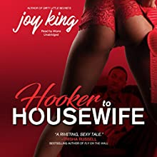 Hooker to Housewife: The Dirty Little Secrets Series, Book 2 | Livre audio Auteur(s) : Joy King Narrateur(s) :  iiKane