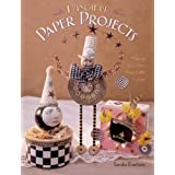 Fanciful Paper Projects: Making Your Own Posh Little Follies ~ Sandra Evertson