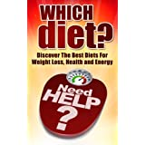 Which Diet? Discover The Best Diets For Weight Loss, Health and Energy (Diet books) ~ Sky Price