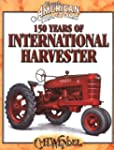 150 Years of International Harvester