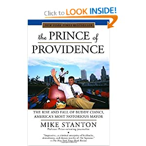 The Prince of Providence: The Rise and Fall of Buddy Cianci, America's Most Notorious Mayor Mike Stanton