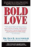 Bold Love (Spiritual Formation Study Guides) (0891097031) by Allender, Dan B