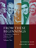 From These Beginnings, Volume 2 (8th Edition) (0205520723) by Roderick Nash